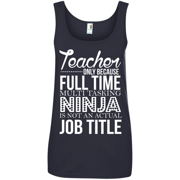 Teacher only Because Full Time Multi Tasking Ninja is not an actual Job Title' 100% Ringspun Cotton Tank Top - TeachersLoungeShop - 4