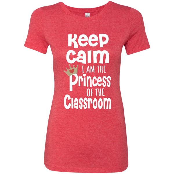 Keep Calm I am the Princess of the Classroom Next Level Ladies Triblend T-Shirt - TeachersLoungeShop - 7