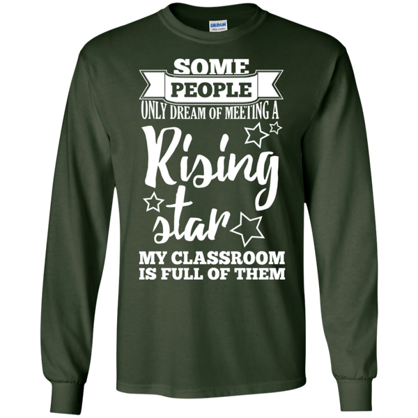 Some people only dream of meeting a rising star LS Ultra Cotton Tshirt - TeachersLoungeShop - 2