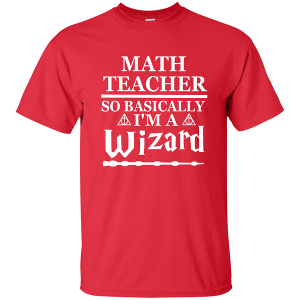 Math Teacher So Basically I'm a Wizard Cotton T-Shirt - TeachersLoungeShop - 8