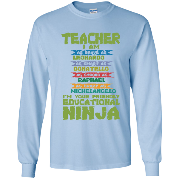 Teacher I'm Your Friendly Educational Ninja LS Ultra Cotton Tshirt - TeachersLoungeShop - 4