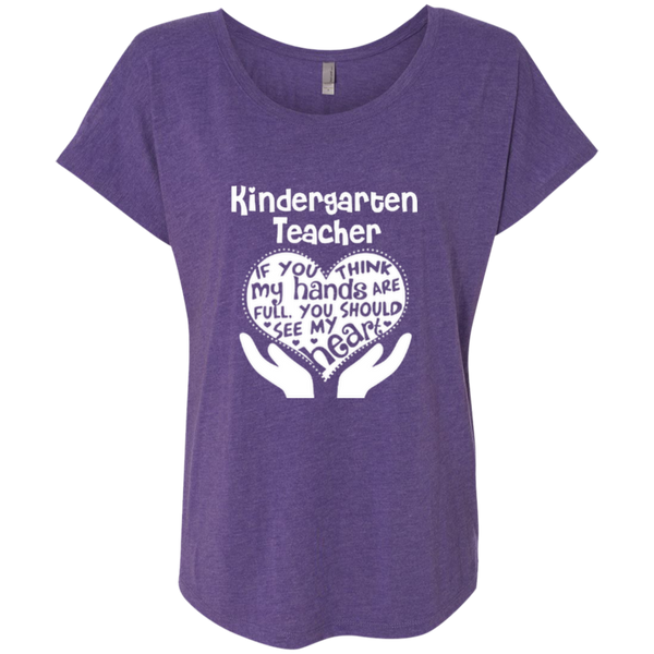 Kindergarten Teacher If You Think My Hands Are Full You Should See My Heart Next Level Ladies Triblend Dolman Sleeve - TeachersLoungeShop - 1