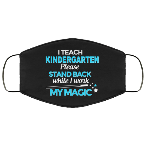 I Teach kindergarten please stand back while i work my magic  Face Mask