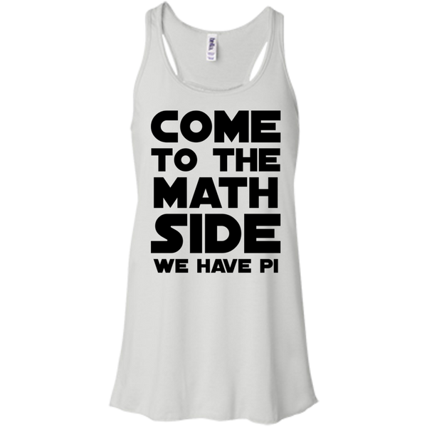 Come to the Math Side we have pi   Flowy Racerback Tank