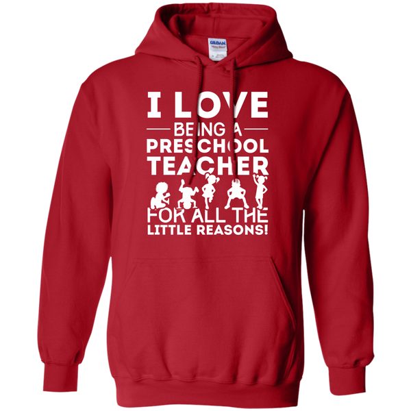 I Love being a Preschool Teacher for all the little reason  Hoodie 8 oz - TeachersLoungeShop - 11
