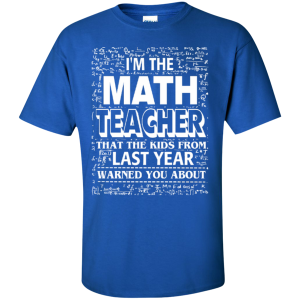 I am the Math Teacher that the Kids from Last Year Warned You About Teacher T-shirt Hoodie - TeachersLoungeShop - 5