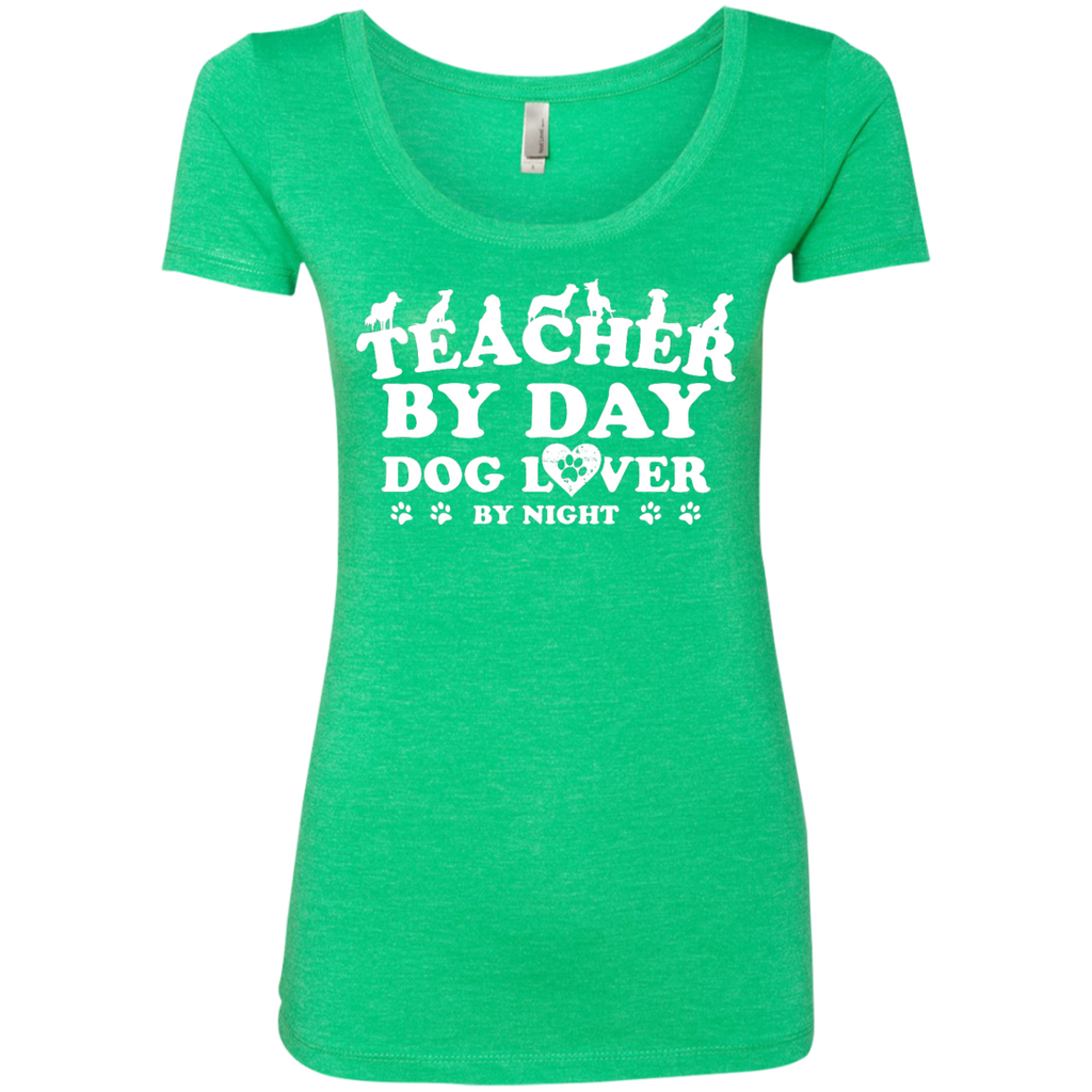 Teacher By Day Dog Lover Next Level Ladies Triblend Scoop - TeachersLoungeShop - 1