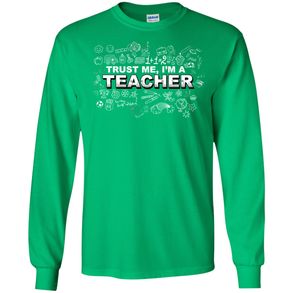 Trust me I'm a Teacher LS Tshirt - TeachersLoungeShop - 9