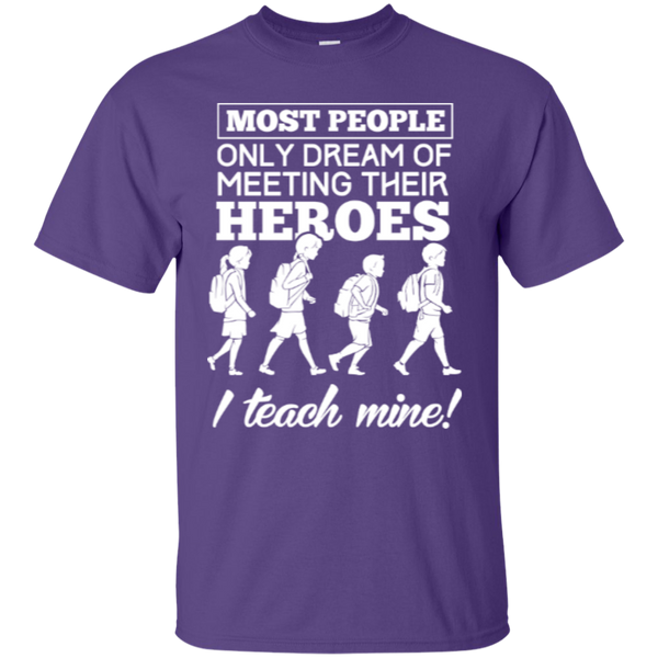 Most people only dream of meeting their heroes i teach mine  T-Shirt - TeachersLoungeShop - 7