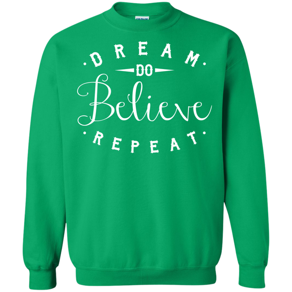 Dream Do Believe Repeat   Crewneck Pullover Sweatshirt  8 oz - TeachersLoungeShop - 8