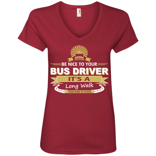Be Nice to Your Bus Driver It's a Long Walk From Home to School Ladies' V-Neck Tee - TeachersLoungeShop - 3