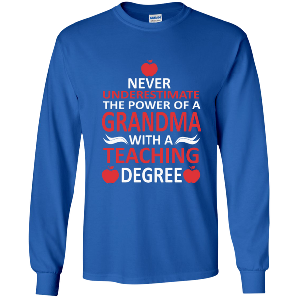 Never Underestimate The Power Of A Grandma With A Teaching Degree LS Ultra Cotton Tshirt - TeachersLoungeShop - 5