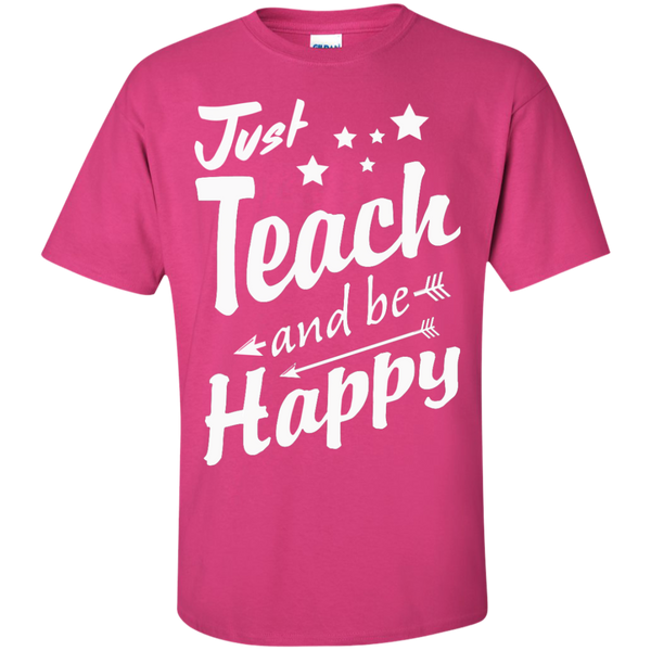 Just Teach and Be Happy  T-Shirt - TeachersLoungeShop - 7