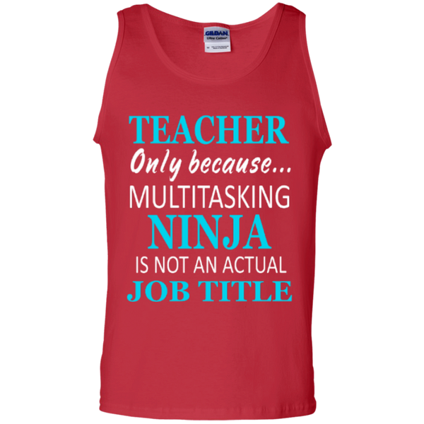 Teacher only because Multitasking Ninja is not an actual Job Title   100% Cotton Tank Top - TeachersLoungeShop - 3