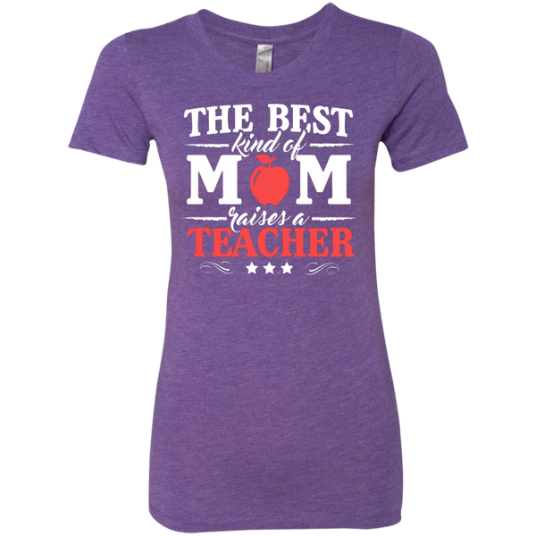 The Best kind of Mom raises a Teacher Next Level Ladies Triblend T-Shirt - TeachersLoungeShop - 2