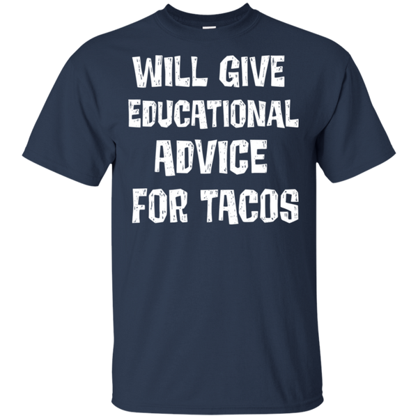 Will give educational advice for tacos  T-Shirt
