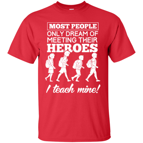 Most people only dream of meeting their heroes i teach mine  T-Shirt - TeachersLoungeShop - 4
