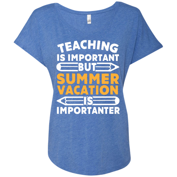 Teaching is important but Summer vacation is importanter Ladies Triblend Dolman Sleeve - TeachersLoungeShop - 8