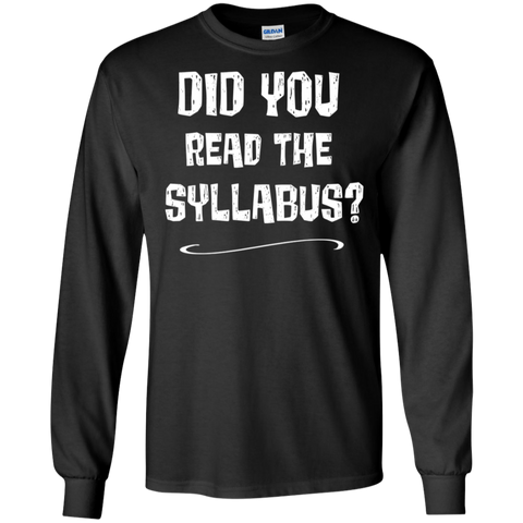 Did you the read the syllabus ?  LS .  T-Shirt