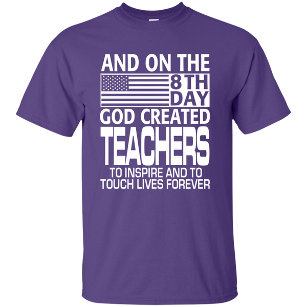And on the 8th Day God Created Teachers to Inspire and to Touch Lives Forever Cotton T-Shirt - TeachersLoungeShop - 11