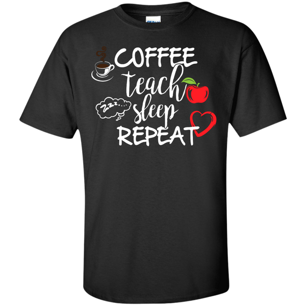 Coffee Teach Sleep Repeat  T-Shirt - TeachersLoungeShop - 1