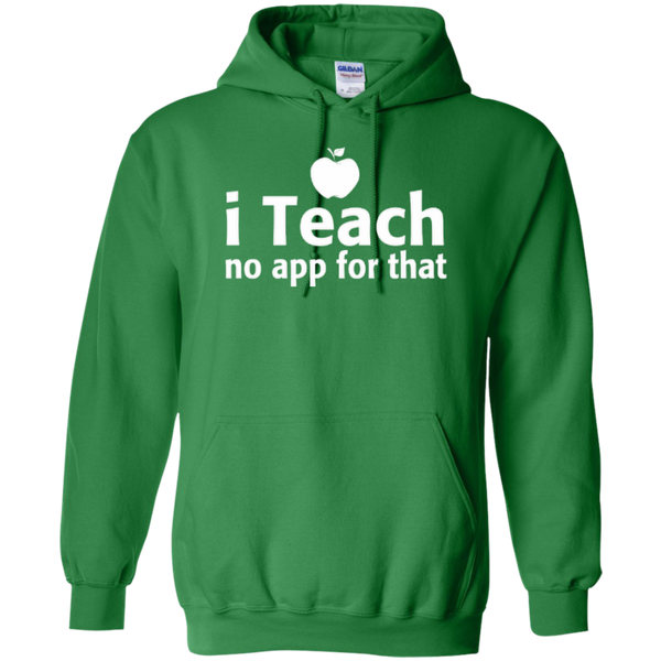 I Teach No App For That Teacher T-shirt Hoodie - TeachersLoungeShop - 9