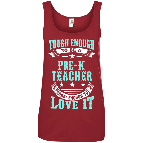 Tough Enough to be a Pre K Teacher Crazy Enough to Love It Ladies' 100% Ringspun Cotton Tank Top - TeachersLoungeShop - 4