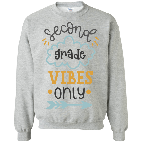 Second grade vibes only Sweatshirt