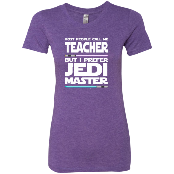 Most People Call Me Teacher But I Prefer Jedi Master Next Level Ladies Triblend T-Shirt - TeachersLoungeShop - 3