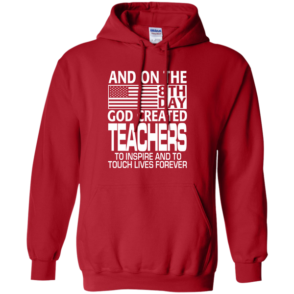 And on the 8th Day God Created Teachers to Inspire and to Touch Lives Forever Pullover Hoodie 8 oz - TeachersLoungeShop - 11