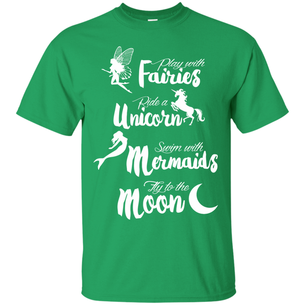 Play with Fairies Ride a Unicorn Swim with Mermaids Fly to the Moon Cotton T-Shirt - TeachersLoungeShop - 4