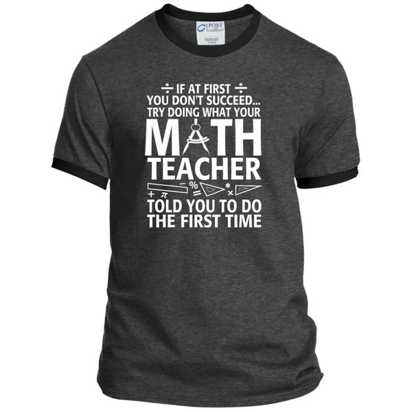 Try Doing What Your Math Teacher Told You To Do The First Time Ringer Tee - TeachersLoungeShop - 3