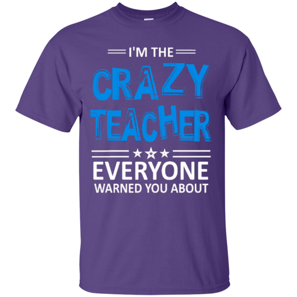 I am the Crazy Teacher everyone Warned you about  T-Shirt - TeachersLoungeShop - 4