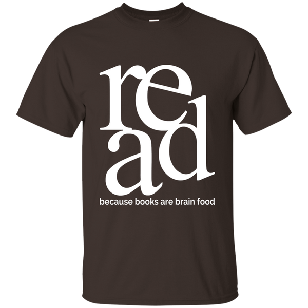 Read Because Books Are Brain Food Cotton T-Shirt - TeachersLoungeShop - 7