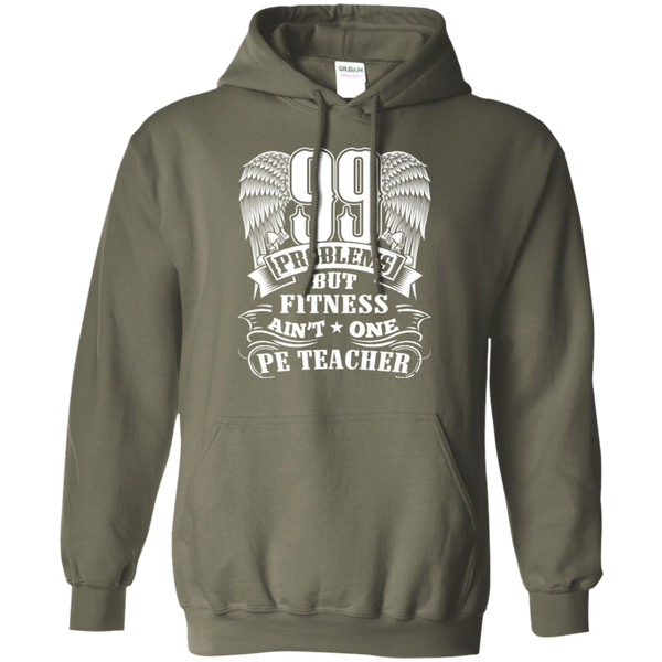 99 Problems But Fitness Ain't One PE Teacher Pullover Hoodie 8 oz - TeachersLoungeShop - 9