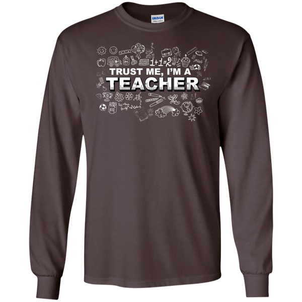 Trust me I'm a Teacher LS Tshirt - TeachersLoungeShop - 8