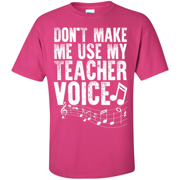 Dont Make Me use my Teacher Voice  T-Shirt - TeachersLoungeShop - 6