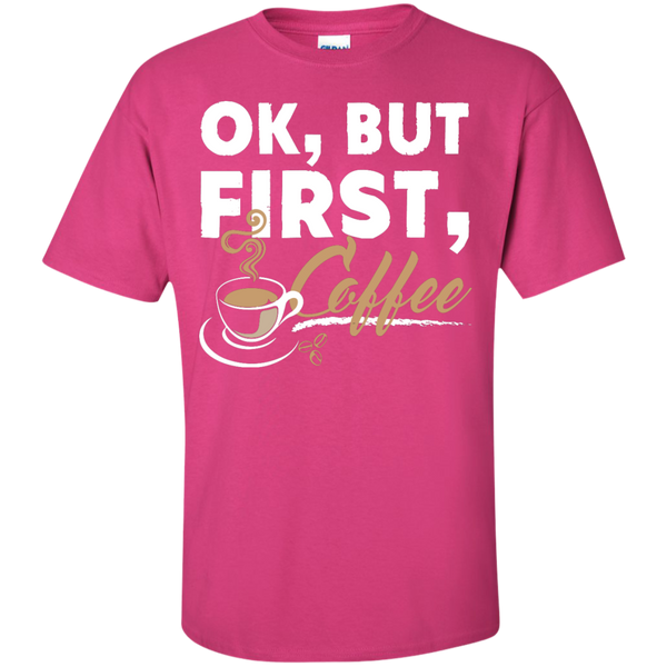 Ok , But First , Coffee T-Shirt - TeachersLoungeShop - 6