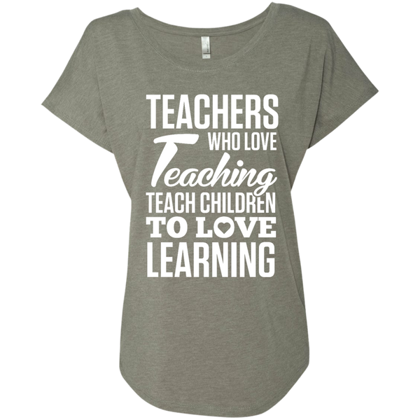 Teachers who love Teaching Teach Children  to love Learning Next Level Ladies Triblend Dolman Sleeve - TeachersLoungeShop - 3