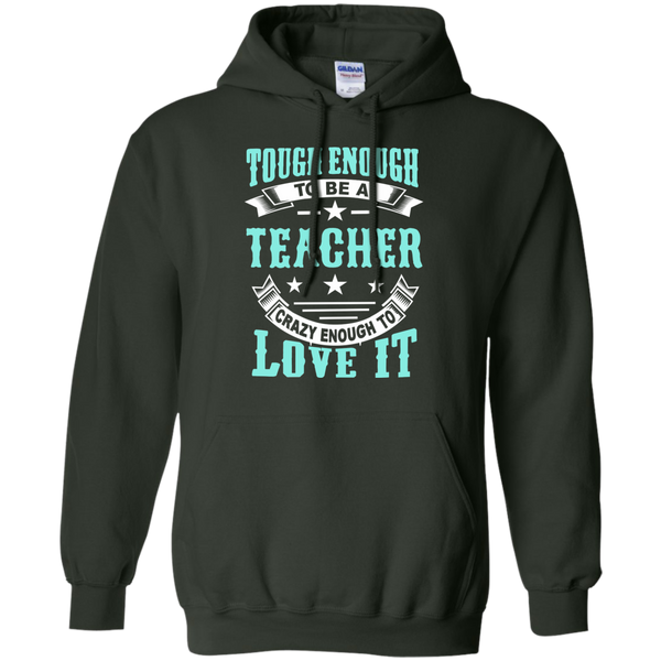 Tough Enough to be a Teacher Crazy Enough to Love It Pullover Hoodie 8 oz - TeachersLoungeShop - 5
