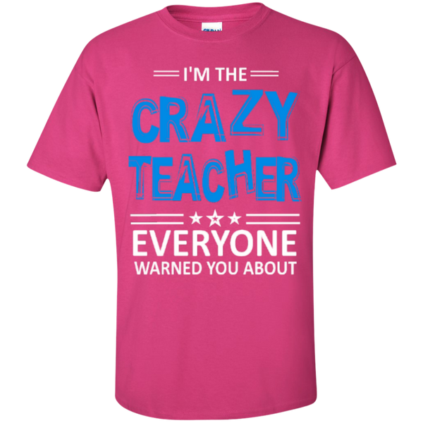 I am the Crazy Teacher everyone Warned you about  T-Shirt - TeachersLoungeShop - 8