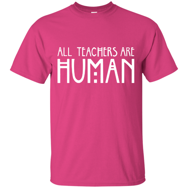 All Teachers Are Human Cotton T-Shirt - TeachersLoungeShop - 10