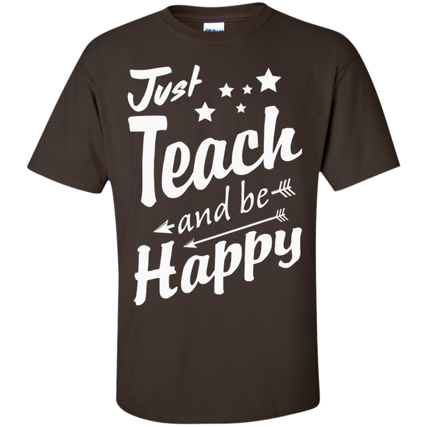 Just Teach and Be Happy  T-Shirt - TeachersLoungeShop - 3