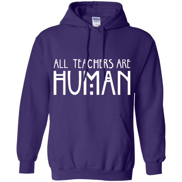 All Teachers Are Human Pullover Hoodie 8 oz - TeachersLoungeShop - 5
