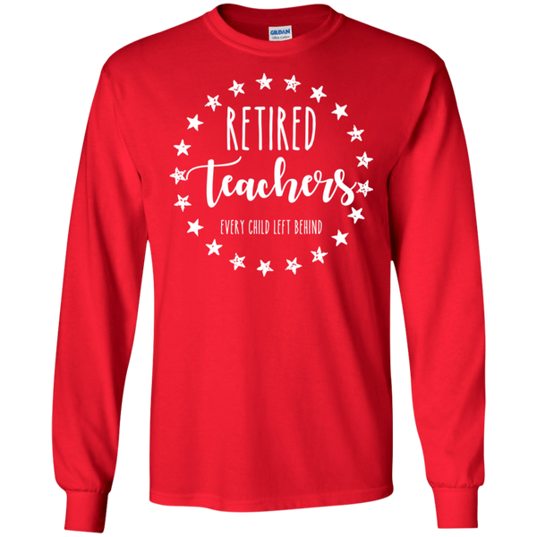 Retired Teachers every child left behind    T-Shirt