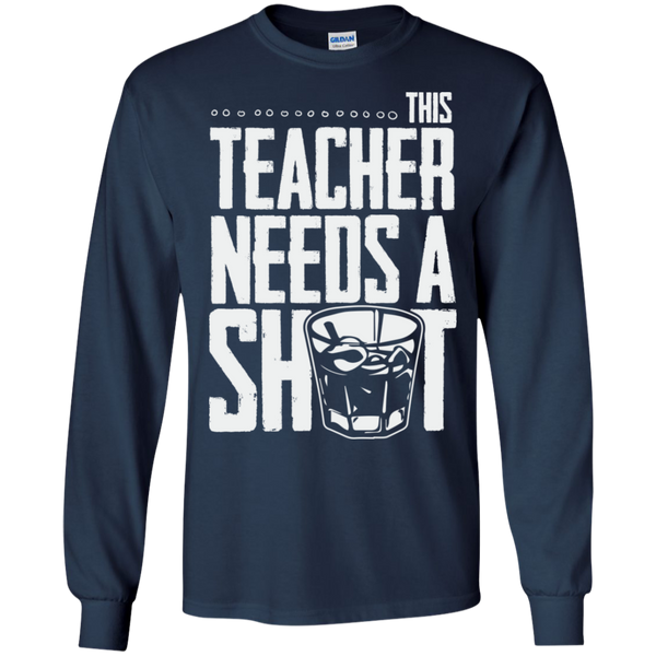 This Teacher needs a Shot  LS Ultra Cotton Tshirt - TeachersLoungeShop - 6