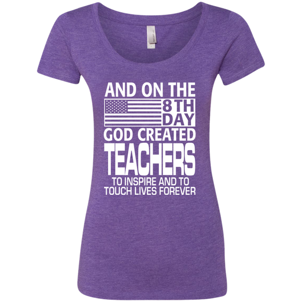 And on the 8th Day God Created Teachers to Inspire and to Touch Lives Forever Next Level Ladies Triblend Scoop - TeachersLoungeShop - 1