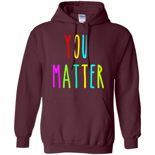 You Matter Pullover Hoodie 8 oz.