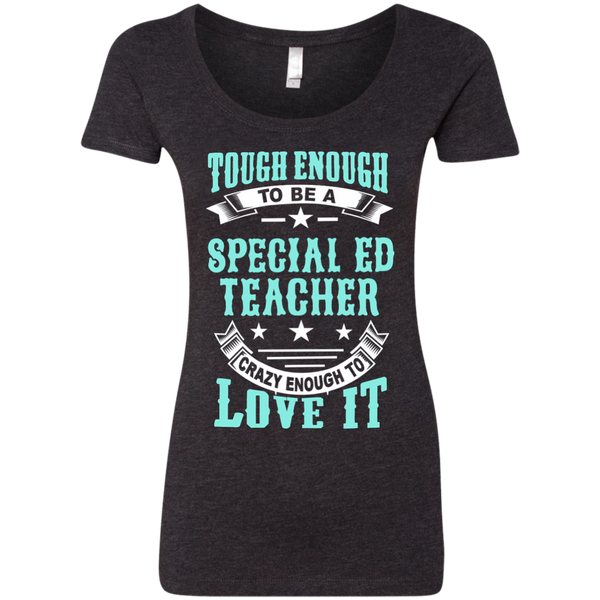 Tough Enough to be a Special Ed Teacher Crazy Enough to Love It Next Level Ladies Triblend Scoop - TeachersLoungeShop - 3