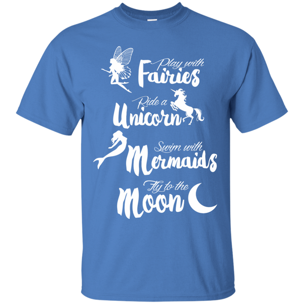 Play with Fairies Ride a Unicorn Swim with Mermaids Fly to the Moon Cotton T-Shirt - TeachersLoungeShop - 5